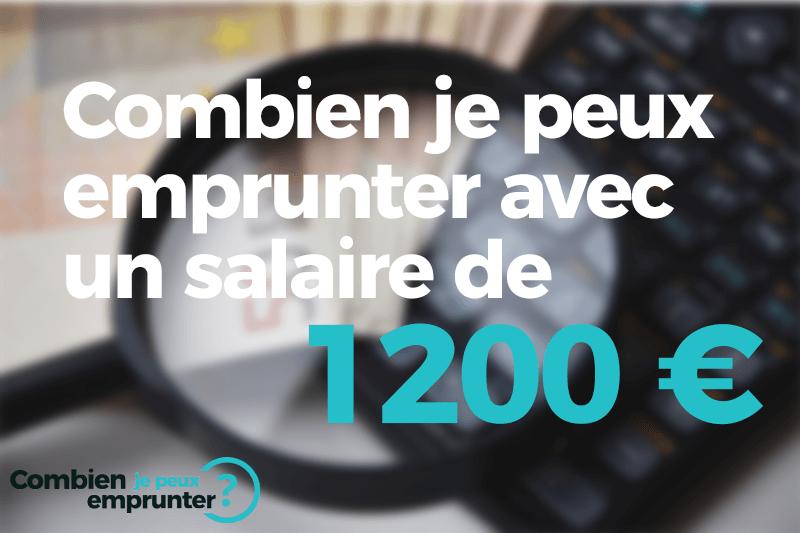 Combien je peux emprunter avec un salaire de 1200 euros ?
