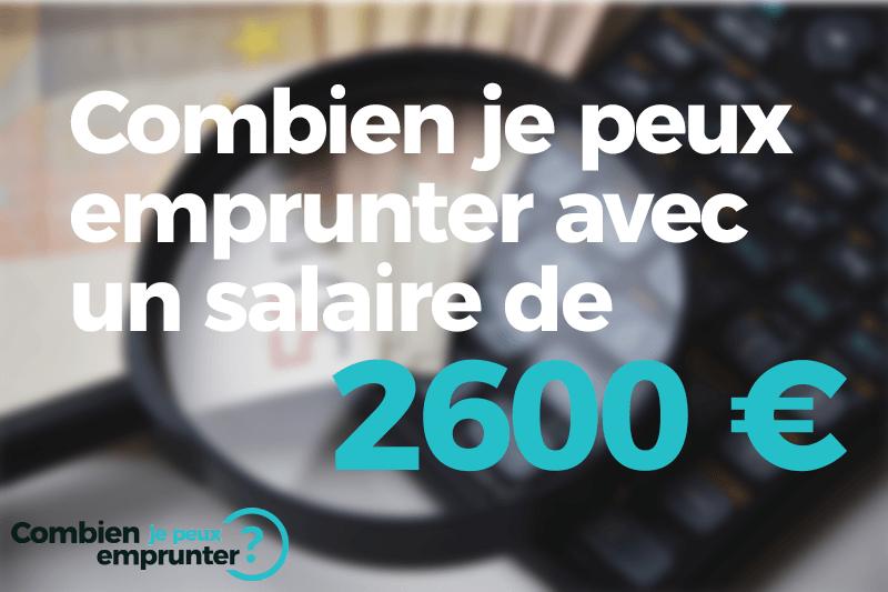 Combien emprunter avec un salaire de 2600 euros ?
